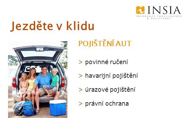 Jezděte v klidu POJIŠTĚNÍ AUT > povinné ručení > havarijní pojištění > úrazové pojištění > právní ochrana