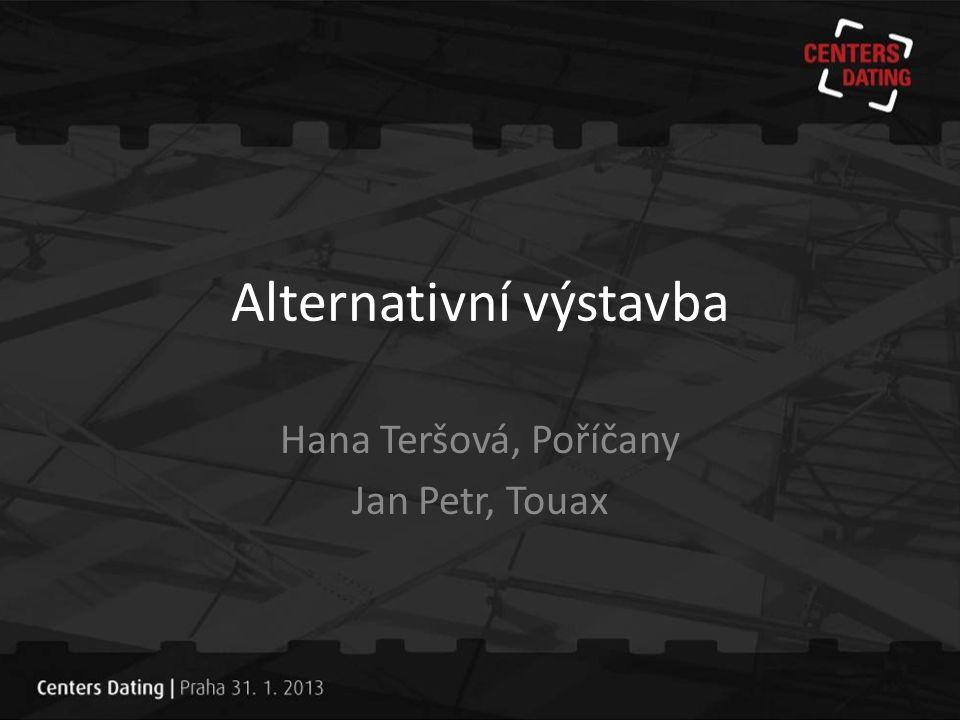 Alternativní výstavba Hana Teršová, Poříčany Jan Petr, Touax