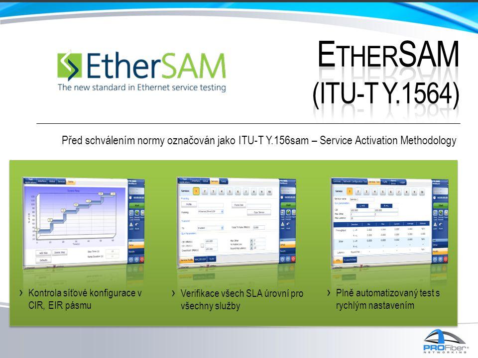› Plně automatizovaný test s rychlým nastavením Před schválením normy označován jako ITU-T Y.156sam – Service Activation Methodology › Kontrola síťové