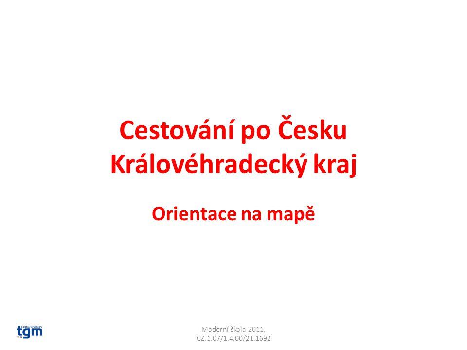 Cestování po Česku Královéhradecký kraj Orientace na mapě Moderní škola 2011, CZ.1.07/1.4.00/21.1692