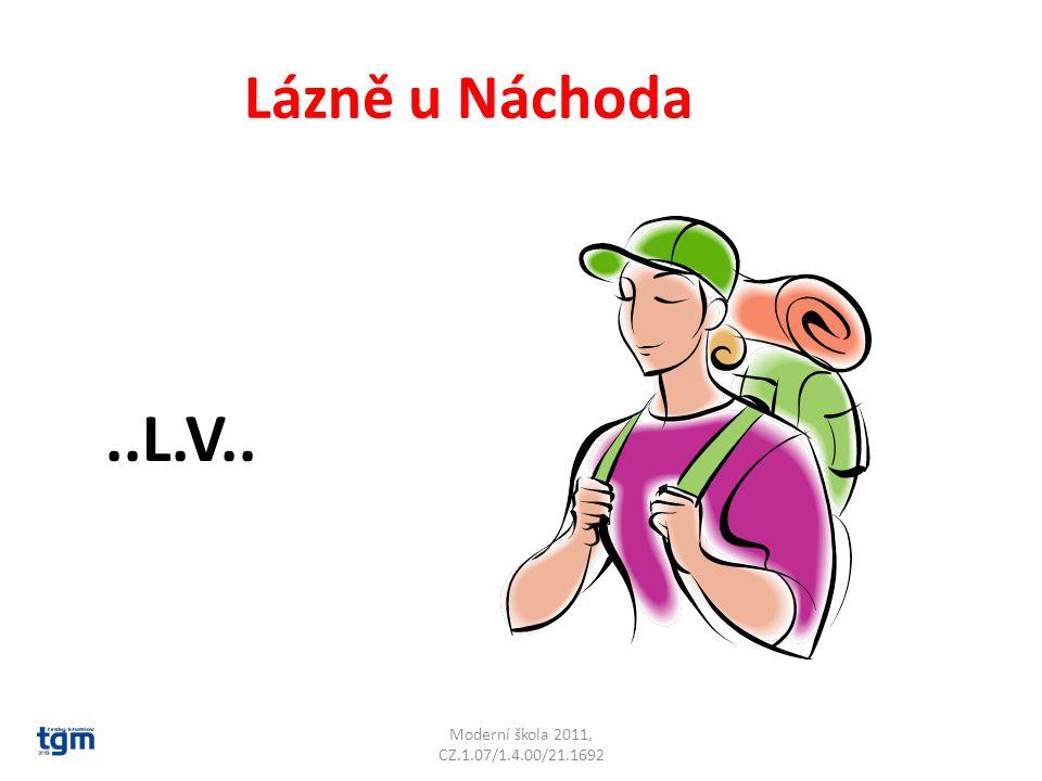 Moderní škola 2011, CZ.1.07/1.4.00/21.1692 Lázně u Náchoda..L.V.. Běloves