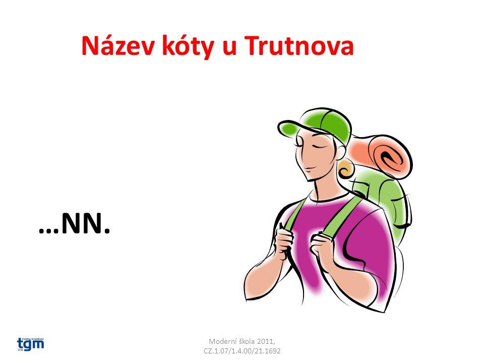 Moderní škola 2011, CZ.1.07/1.4.00/21.1692 Název kóty u Trutnova …NN. Hranná