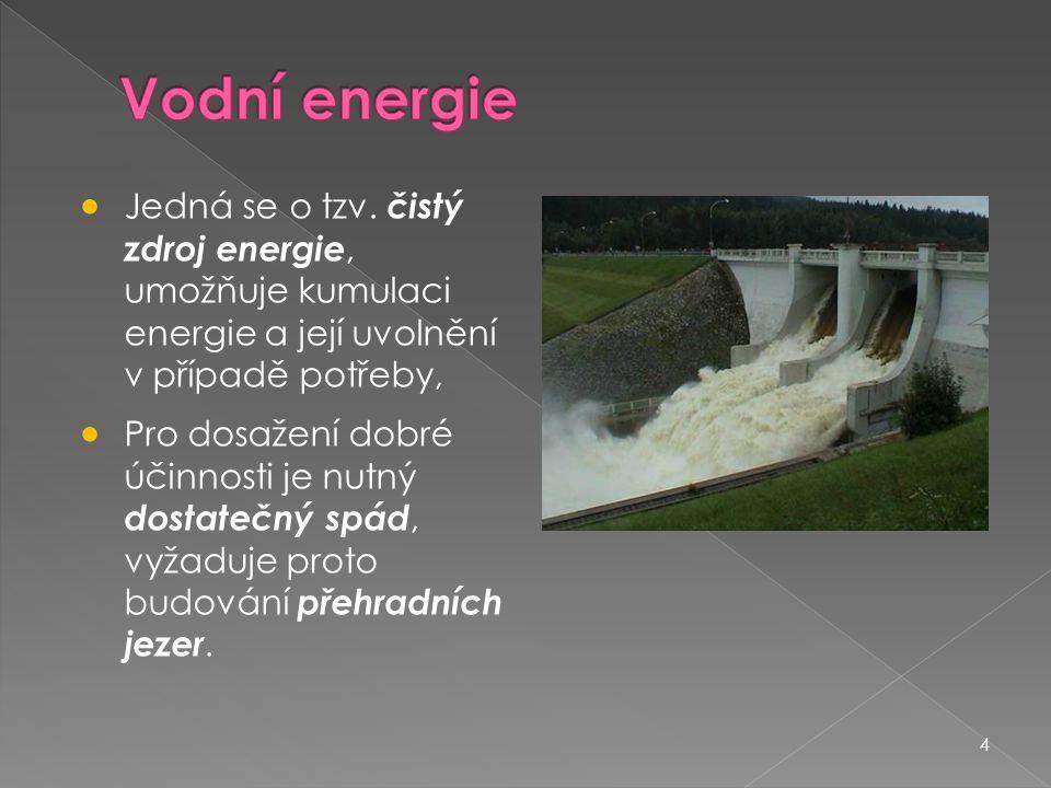 4  Jedná se o tzv. čistý zdroj energie, umožňuje kumulaci energie a její uvolnění v případě potřeby,  Pro dosažení dobré účinnosti je nutný dostateč