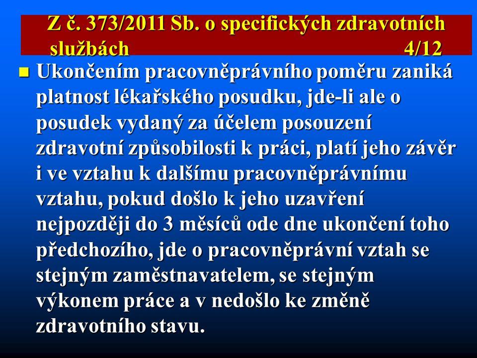 """ Ne """"závodní preventivní péče"""" podle ZP, ale """"pracovně lékařské služby"""" Organizace mají rok na změnu dodavatelské smlouvy Z č. 373/2011 Sb. o specifi"""