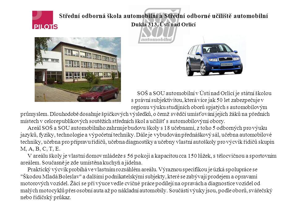 Střední odborná škola automobilní a Střední odborné učiliště automobilní Dukla 313, Ústí nad Orlicí SOŠ a SOU automobilní v Ústí nad Orlicí je státní školou s právní subjektivitou, která více jak 50 let zabezpečuje v regionu výuku studijních oborů spjatých s automobilovým průmyslem.