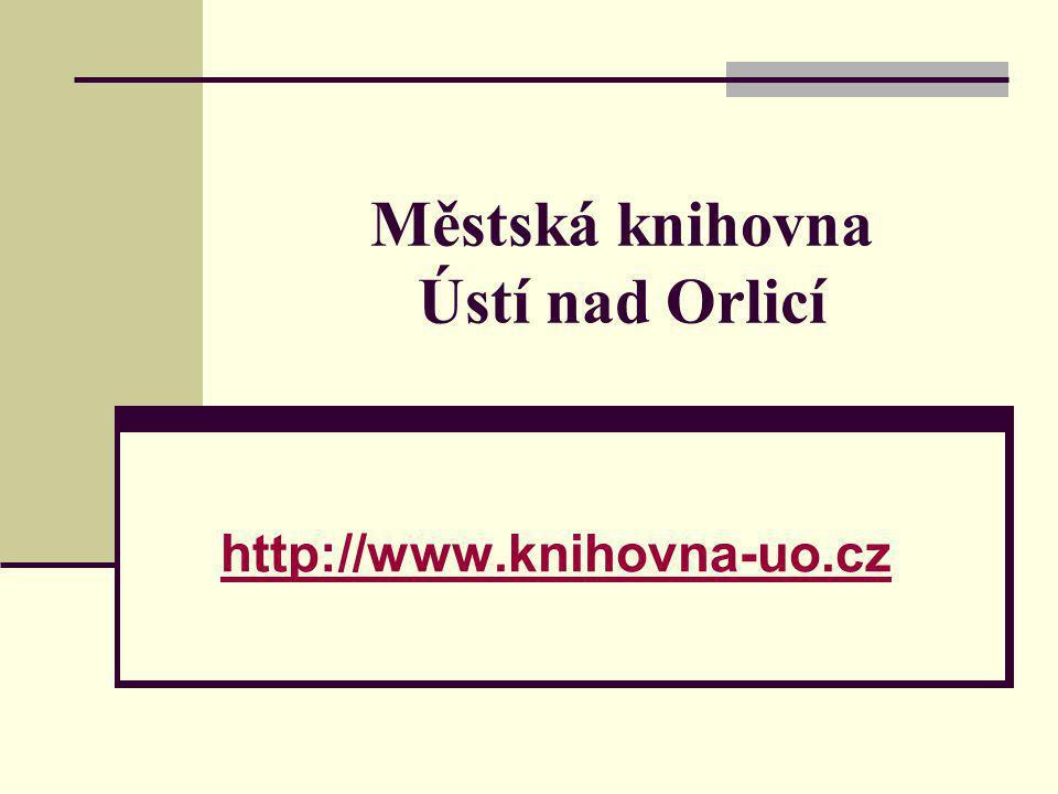 Městská knihovna Ústí nad Orlicí http://www.knihovna-uo.cz