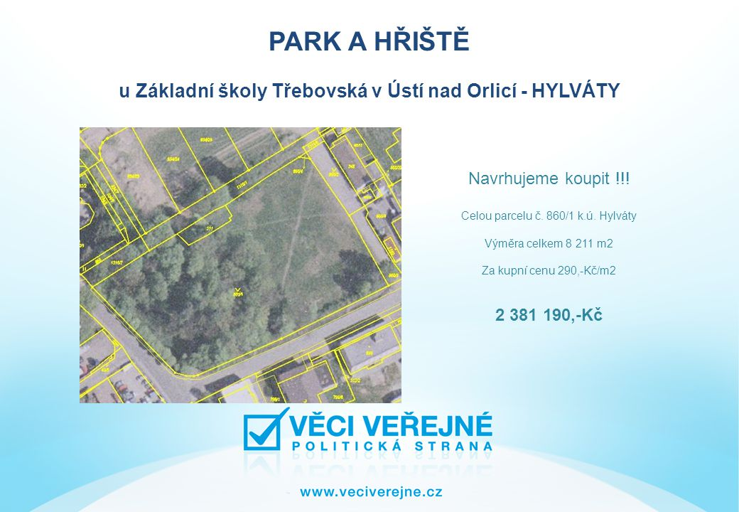PARK A HŘIŠTĚ u Základní školy Třebovská v Ústí nad Orlicí - HYLVÁTY Pozemek je využíván SDH Hylváty pro nácvik požárních dovedností i pro hasičské soutěže