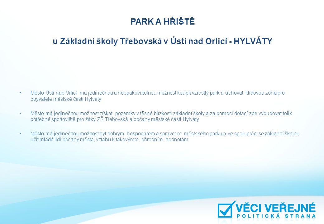 PARK A HŘIŠTĚ u Základní školy Třebovská v Ústí nad Orlicí - HYLVÁTY Navrhujeme koupit !!.