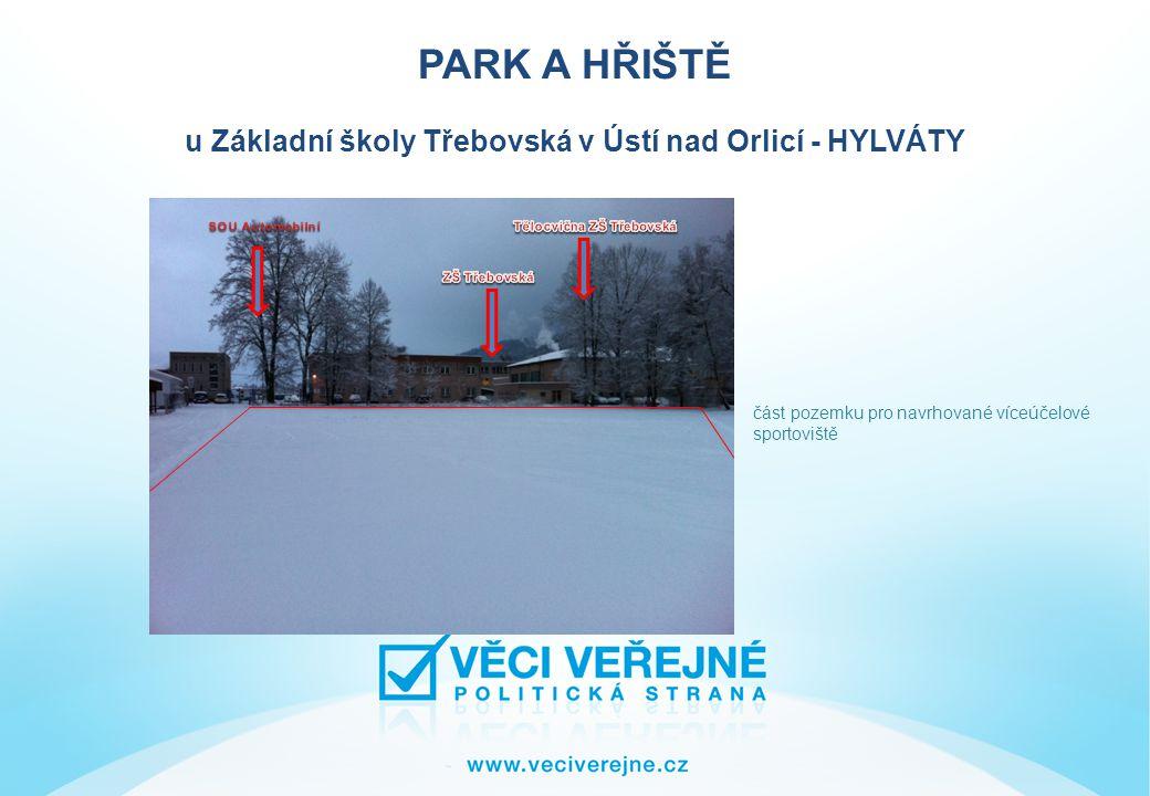 PARK A HŘIŠTĚ u Základní školy Třebovská v Ústí nad Orlicí - HYLVÁTY Navrhujeme tento nový stav Parcela č.