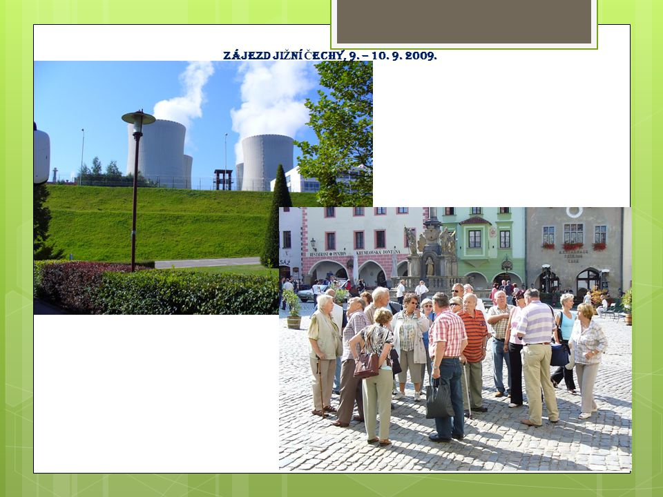 Zájezd ji Ž ní Č echy, 9. – 10. 9. 2009.