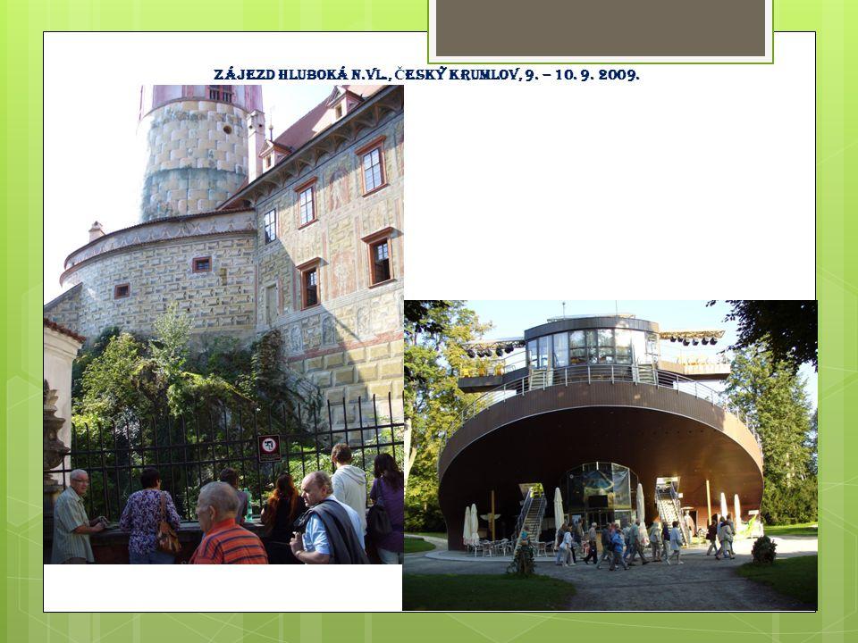 Zájezd hluboká n.Vl., Č eský Krumlov, 9. – 10. 9. 2009.
