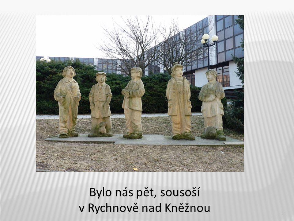 14 Bylo nás pět, sousoší v Rychnově nad Kněžnou