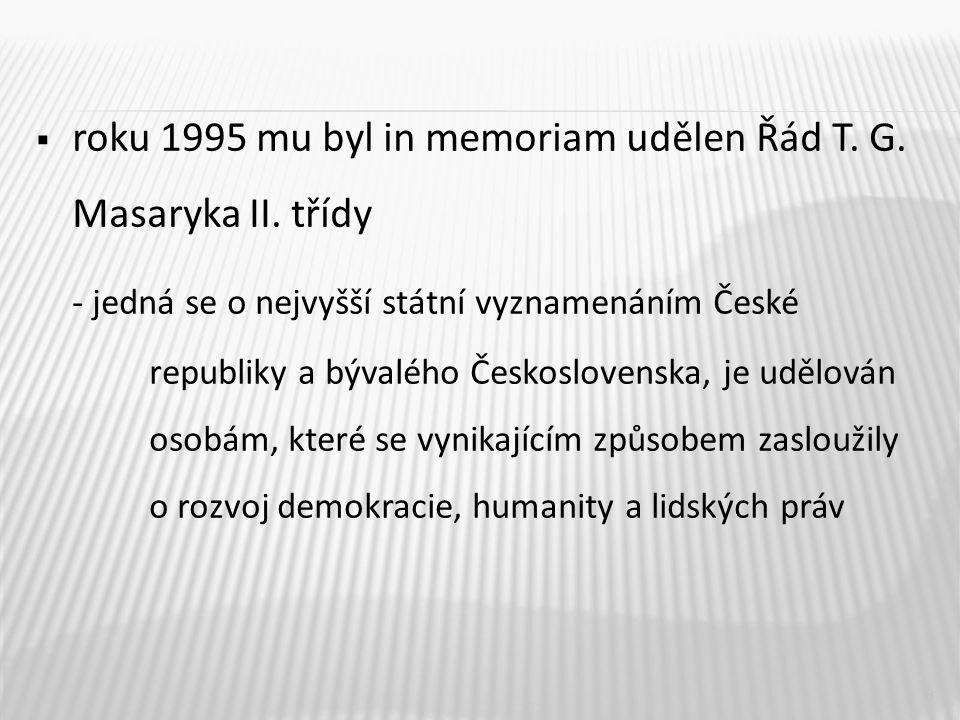  roku 1995 mu byl in memoriam udělen Řád T. G. Masaryka II.