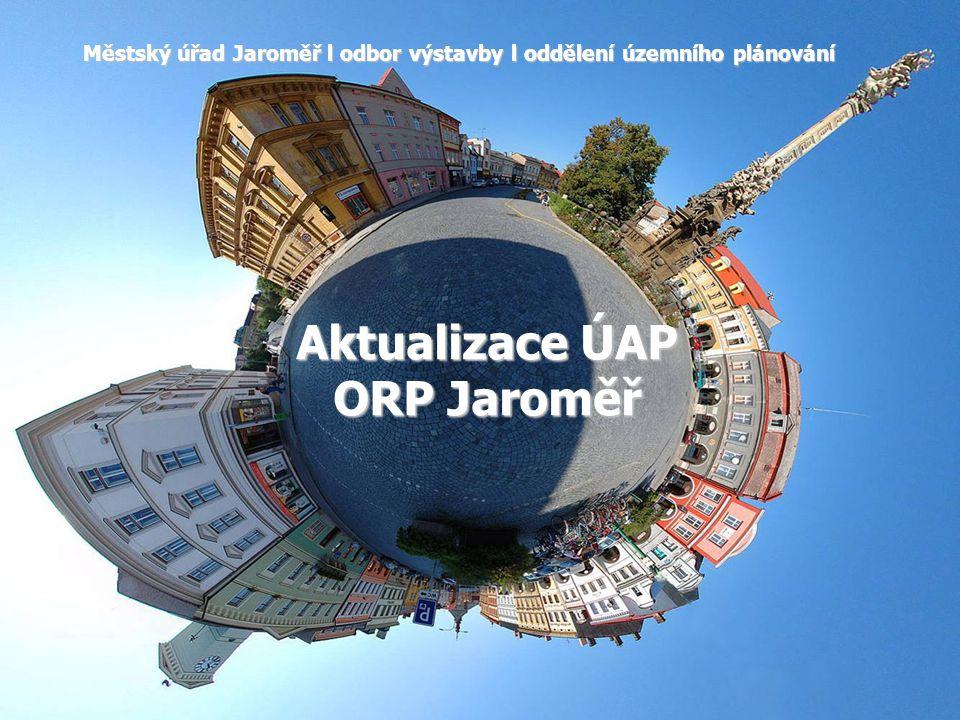 Aktualizace ÚAP ORP Jaroměř Městský úřad Jaroměř l odbor výstavby l oddělení územního plánování