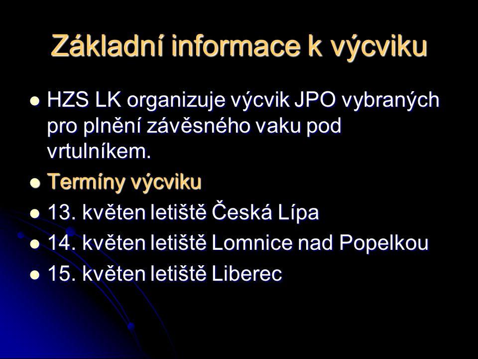 Závěrečná informace  Vybrané JPO se před konáním výcviku v rámci vlastní odborné přípravy seznámí s konspektem OP JPO č.