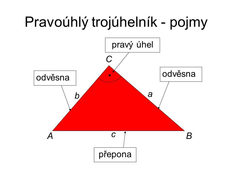 Pravoúhlý trojúhelník - pojmy odvěsna přepona A C B a b c pravý úhel odvěsna