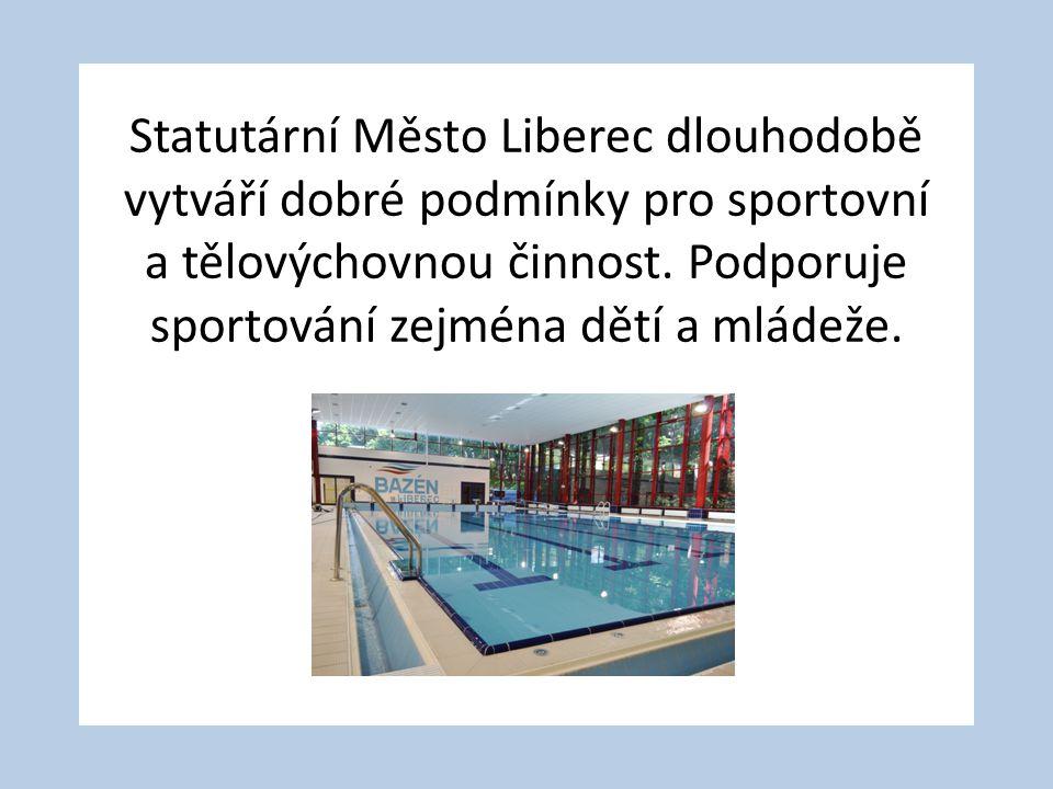 Statutární Město Liberec dlouhodobě vytváří dobré podmínky pro sportovní a tělovýchovnou činnost. Podporuje sportování zejména dětí a mládeže.