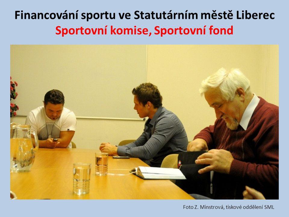 Financování sportu ve Statutárním městě Liberec Sportovní komise, Sportovní fond Foto Z. Minstrová, tiskové oddělení SML