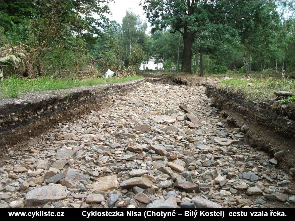www.cykliste.cz Cyklostezka Nisa (Chotyně – Bílý Kostel) cestu vzala řeka.