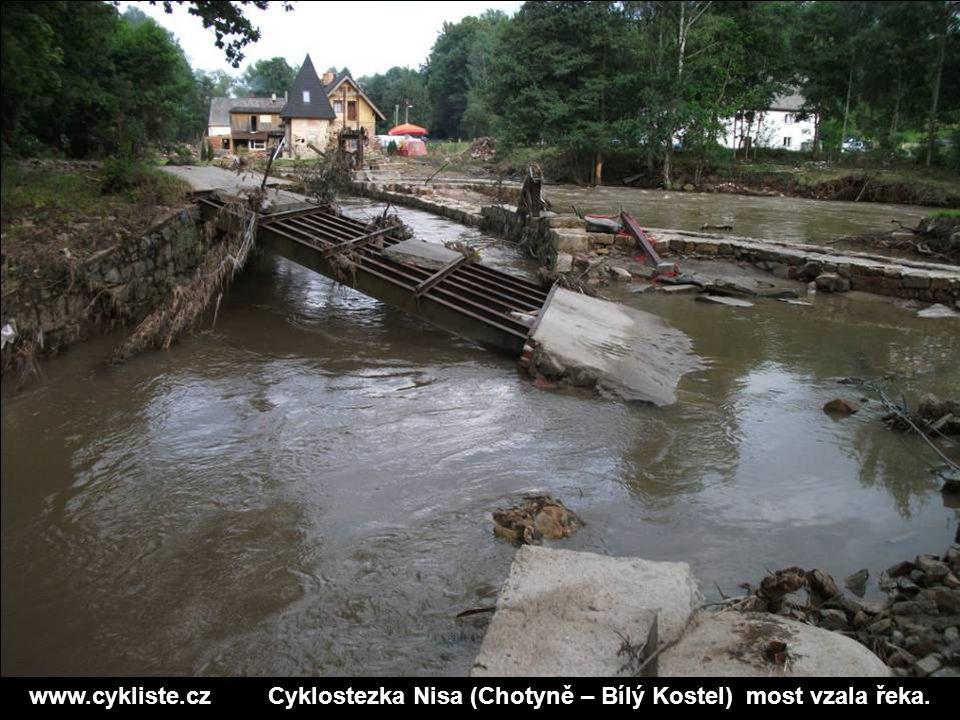 www.cykliste.cz Cyklostezka Nisa (Chotyně – Bílý Kostel) most vzala řeka.
