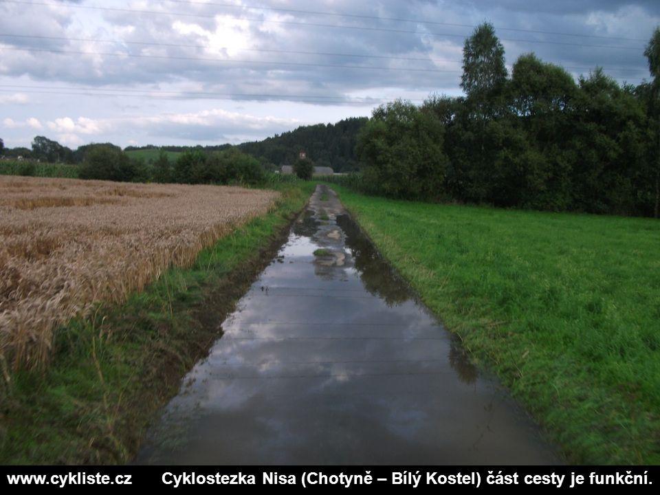 www.cykliste.cz Cyklostezka Nisa (Chotyně – Bílý Kostel) část cesty je funkční.