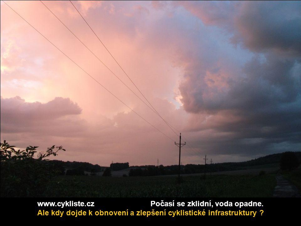 www.cykliste.cz Počasí se zklidní, voda opadne.