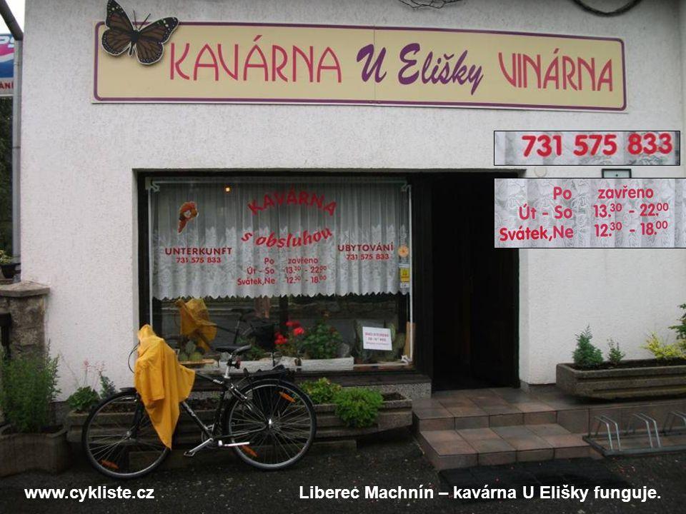 www.cykliste.czLiberec Machnín – kavárna U Elišky funguje.