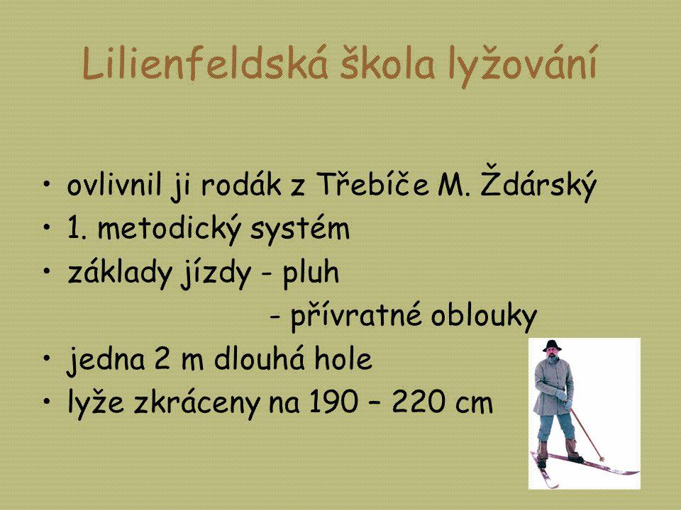 Lilienfeldská škola lyžování •ovlivnil ji rodák z Třebíče M.
