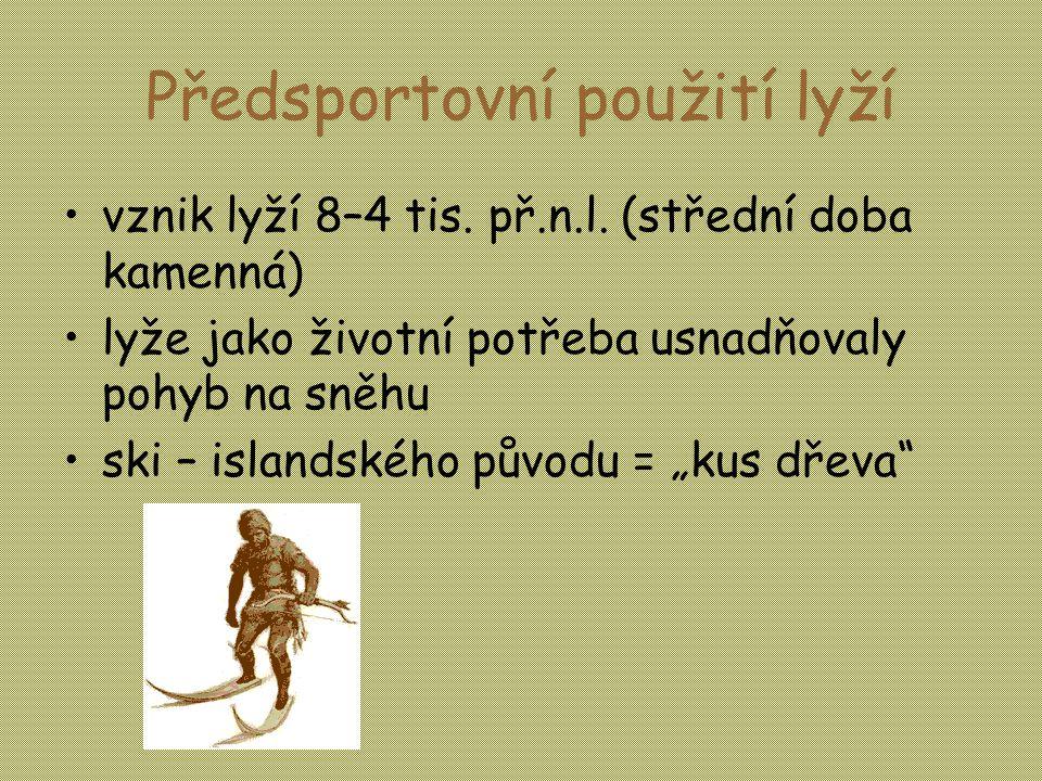 Předsportovní použití lyží •vznik lyží 8–4 tis.př.n.l.