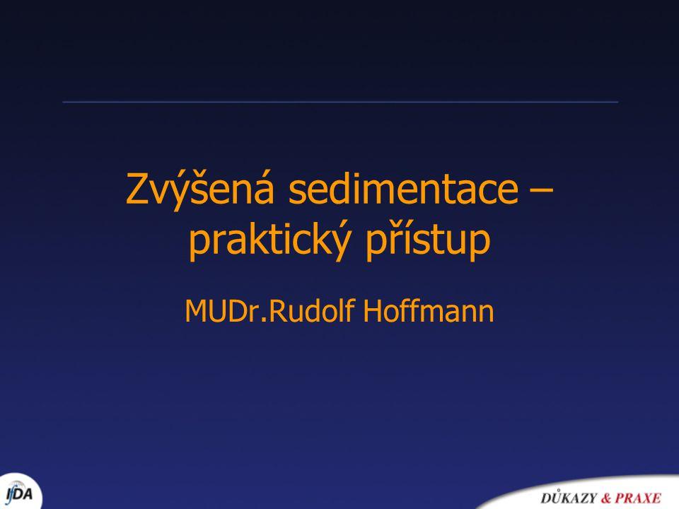 Zvýšená sedimentace – praktický přístup MUDr.Rudolf Hoffmann