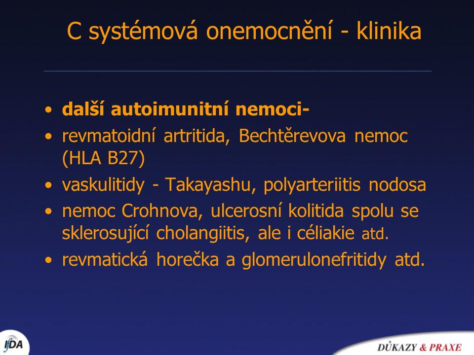 •další autoimunitní nemoci- •revmatoidní artritida, Bechtěrevova nemoc (HLA B27) •vaskulitidy - Takayashu, polyarteriitis nodosa •nemoc Crohnova, ulcerosní kolitida spolu se sklerosující cholangiitis, ale i céliakie atd.