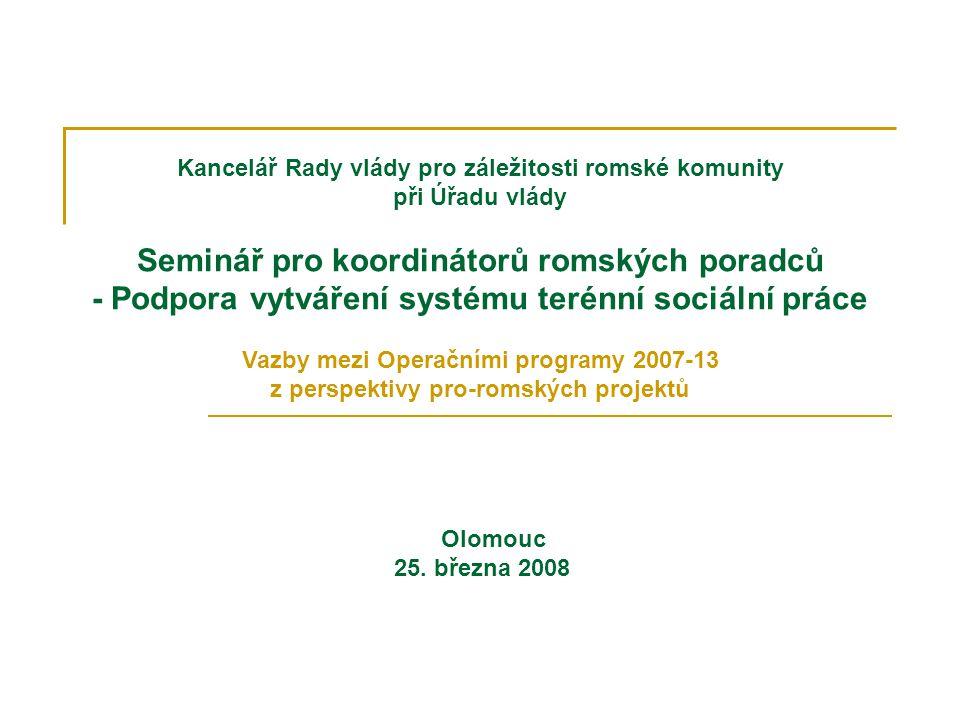 Kancelář Rady vlády pro záležitosti romské komunity při Úřadu vlády Seminář pro koordinátorů romských poradců - Podpora vytváření systému terénní soci