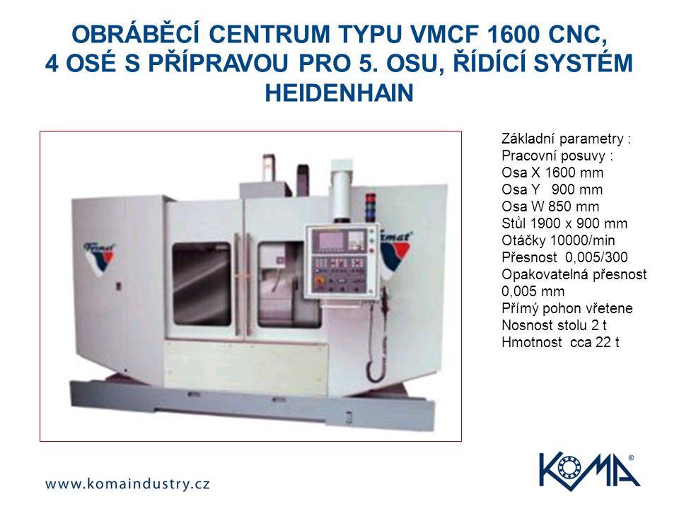 OBRÁBĚCÍ CENTRUM TYPU VMCF 1600 CNC, 4 OSÉ S PŘÍPRAVOU PRO 5.