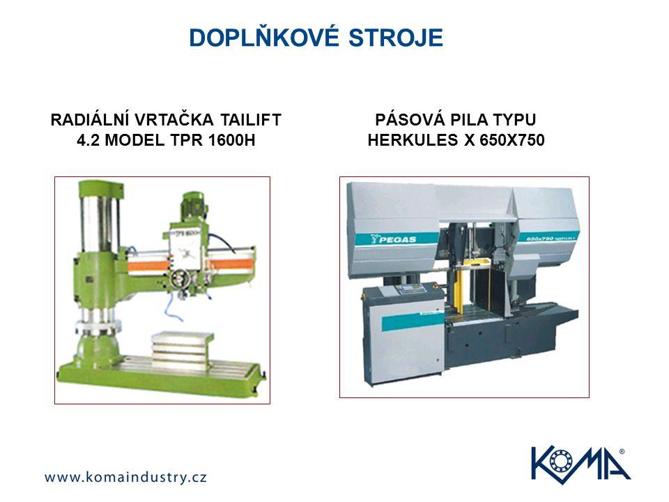 RADIÁLNÍ VRTAČKA TAILIFT 4.2 MODEL TPR 1600H PÁSOVÁ PILA TYPU HERKULES X 650X750 DOPLŇKOVÉ STROJE