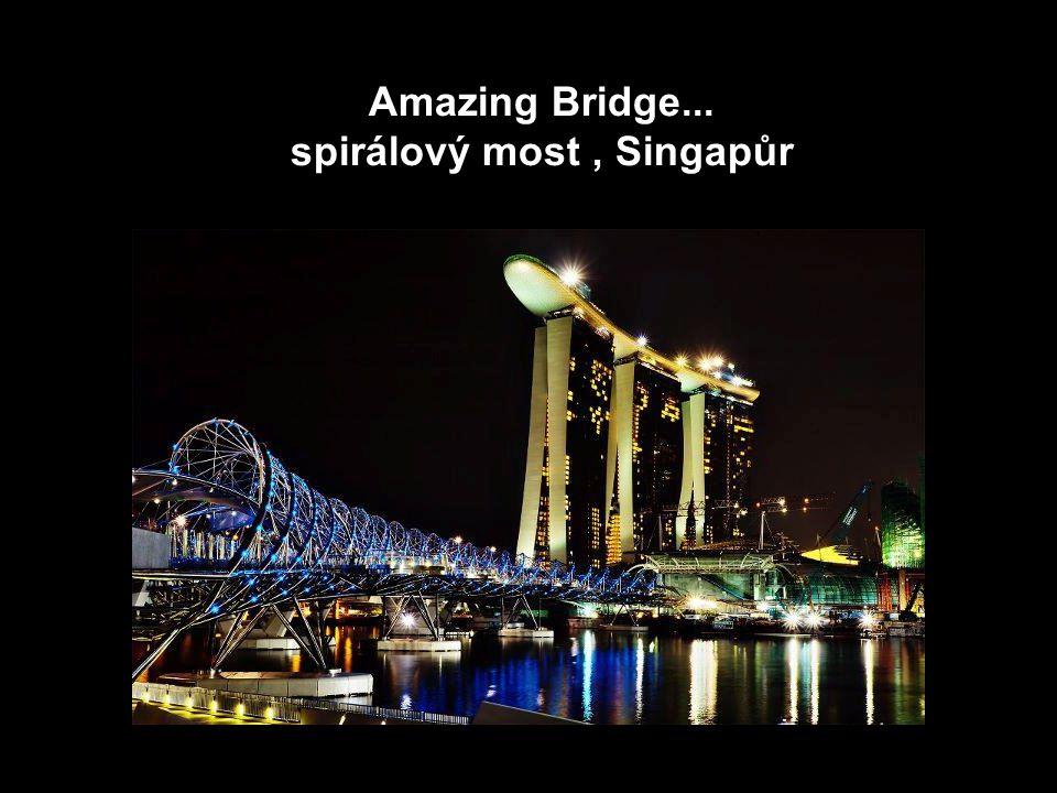 16 Amazing Bridge... spirálový most, Singapůr
