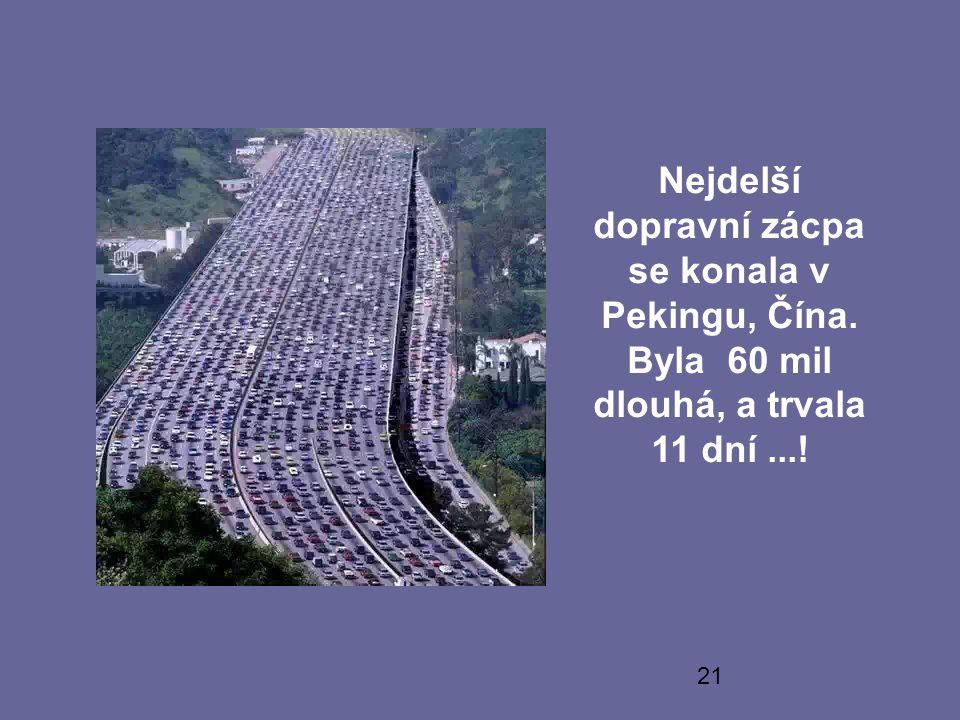 21 Nejdelší dopravní zácpa se konala v Pekingu, Čína. Byla 60 mil dlouhá, a trvala 11 dní...!