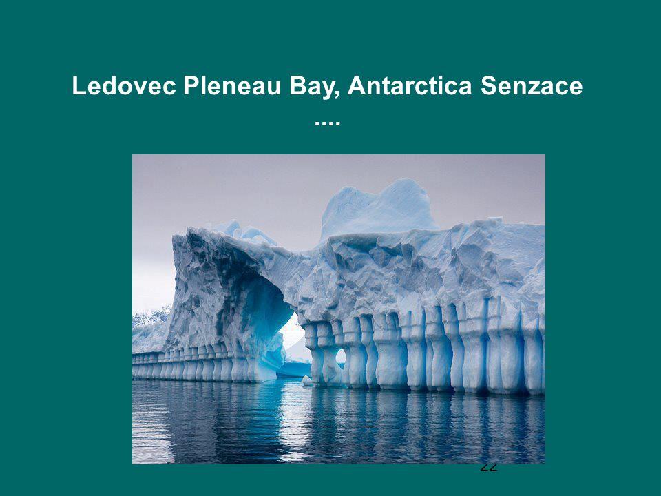 22 Ledovec Pleneau Bay, Antarctica Senzace....