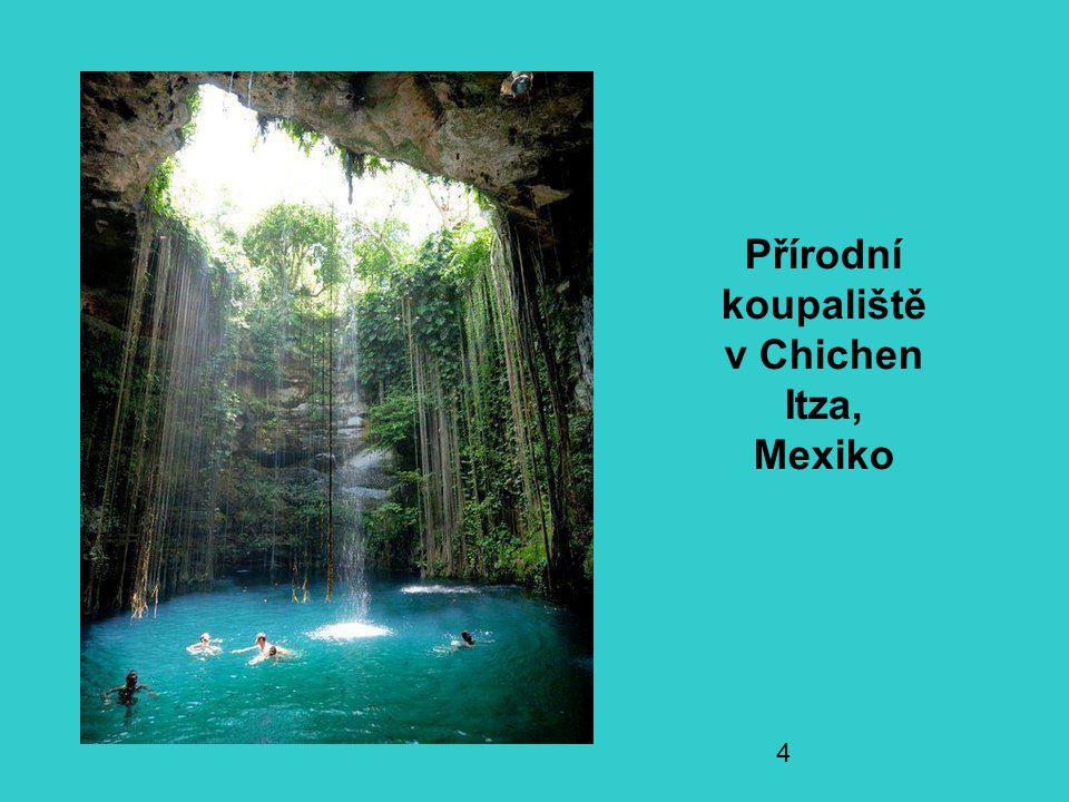 4 Přírodní koupaliště v Chichen Itza, Mexiko