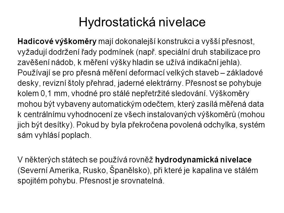 Hydrostatická nivelace Hadicové výškoměry mají dokonalejší konstrukci a vyšší přesnost, vyžadují dodržení řady podmínek (např. speciální druh stabiliz
