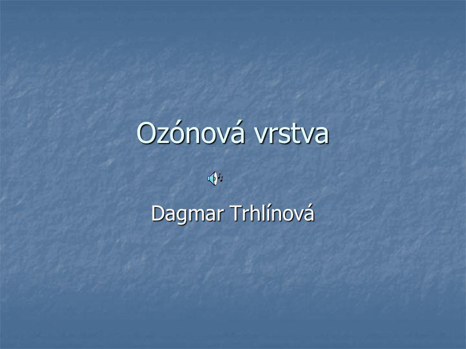 Ozónová vrstva Dagmar Trhlínová