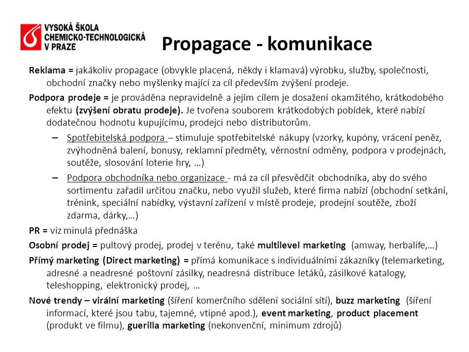 Reklama = jakákoliv propagace (obvykle placená, někdy i klamavá) výrobku, služby, společnosti, obchodní značky nebo myšlenky mající za cíl především z