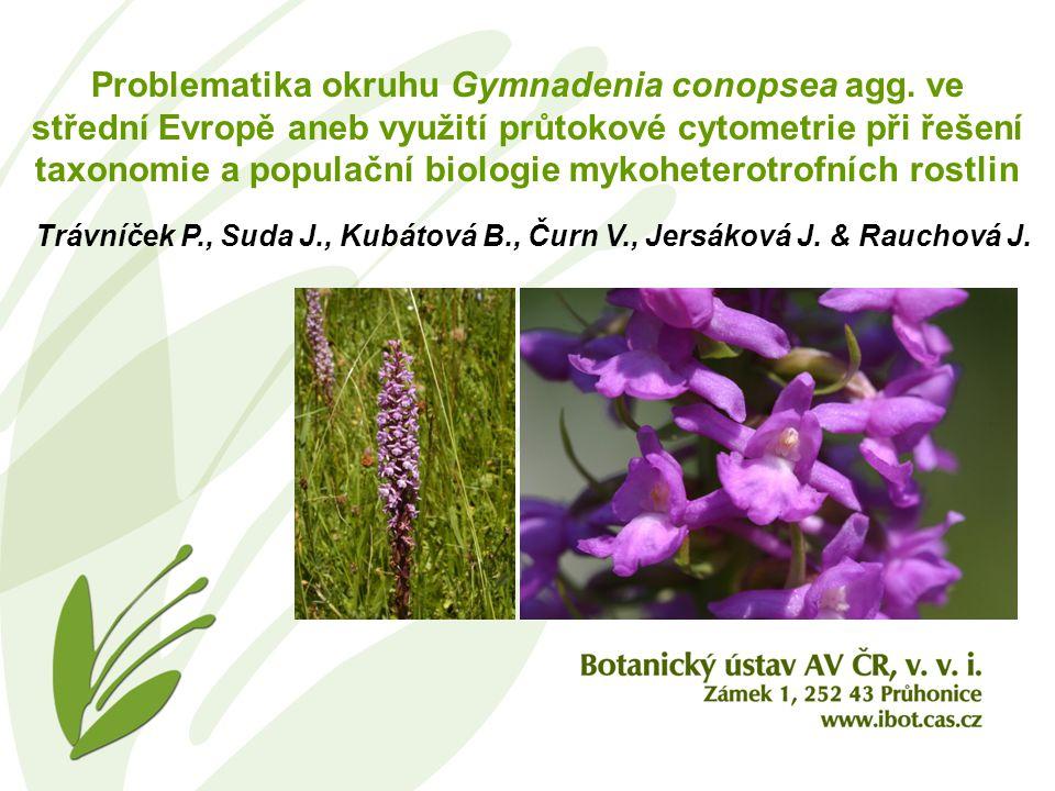 Problematika okruhu Gymnadenia conopsea agg. ve střední Evropě aneb využití průtokové cytometrie při řešení taxonomie a populační biologie mykoheterot
