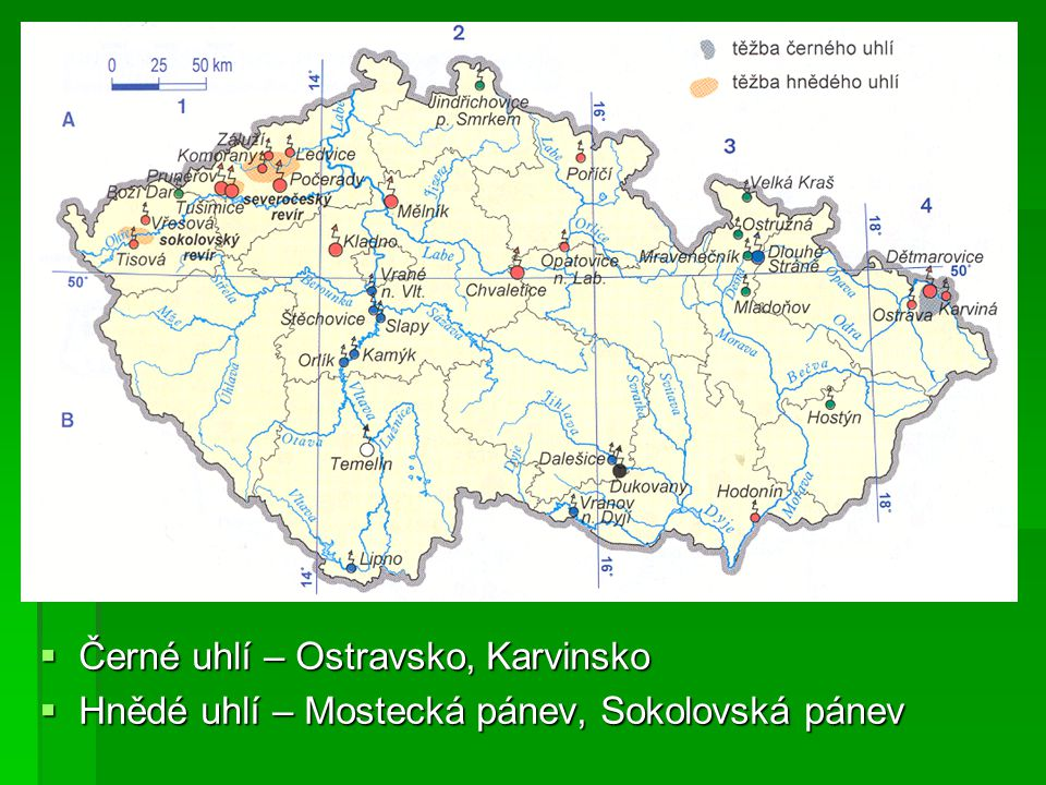  Černé uhlí – Ostravsko, Karvinsko  Hnědé uhlí – Mostecká pánev, Sokolovská pánev