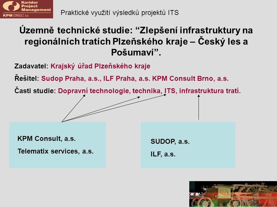 Praktické využití výsledků projektů ITS Územně technické studie: Zlepšení infrastruktury na regionálních tratích Plzeňského kraje – Český les a Pošumaví .