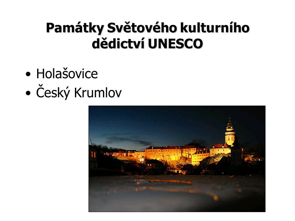 Památky Světového kulturního dědictví UNESCO •Holašovice •Český Krumlov
