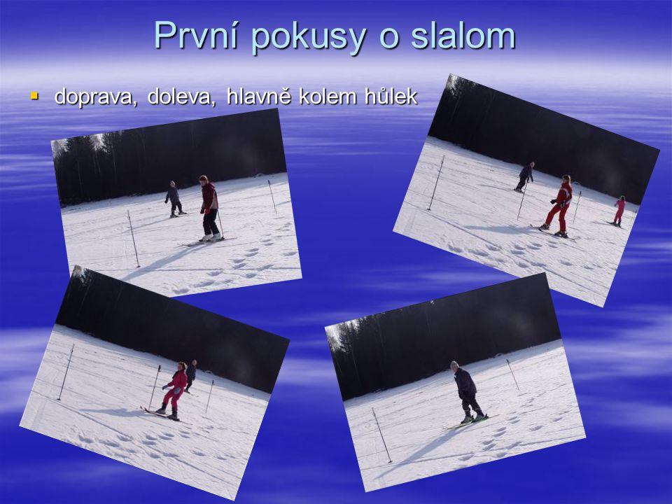 První pokusy o slalom ddddoprava, doleva, hlavně kolem hůlek