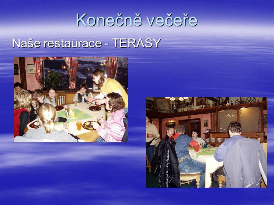 Konečně večeře Naše restaurace - TERASY
