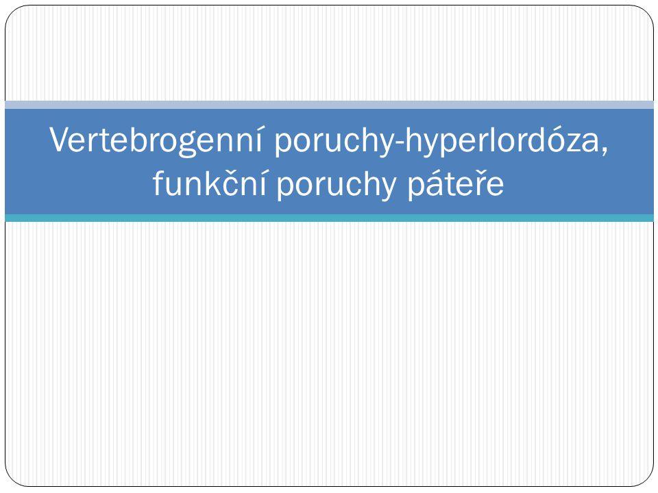 Vertebrogenní poruchy-hyperlordóza, funkční poruchy páteře