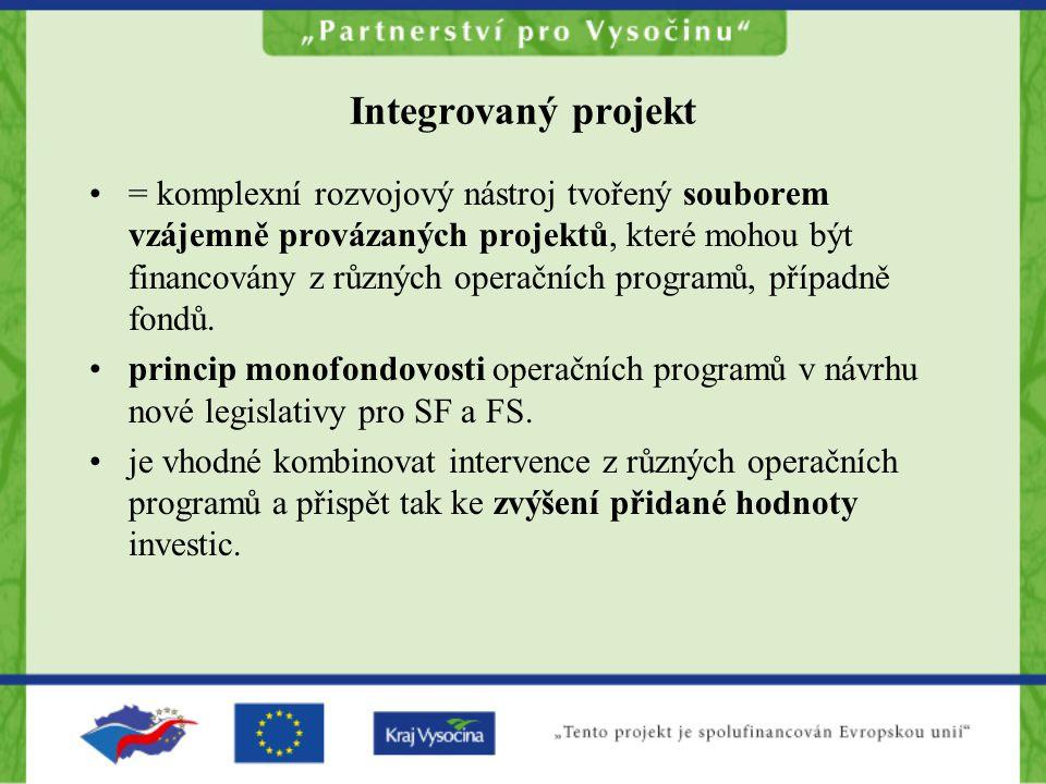 Integrovaný projekt •= komplexní rozvojový nástroj tvořený souborem vzájemně provázaných projektů, které mohou být financovány z různých operačních programů, případně fondů.