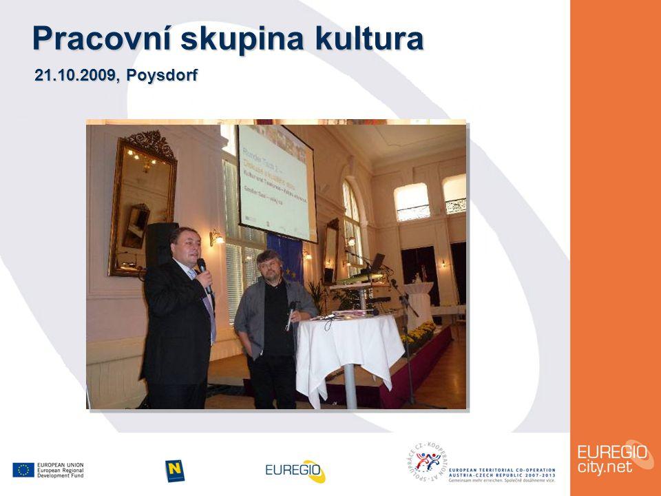 Pracovní skupina kultura 21.10.2009, Poysdorf